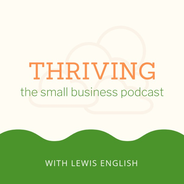 Thriving: The Small Business Podcast