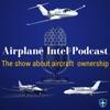Airplane Intel Podcast - Aviation Podcast artwork