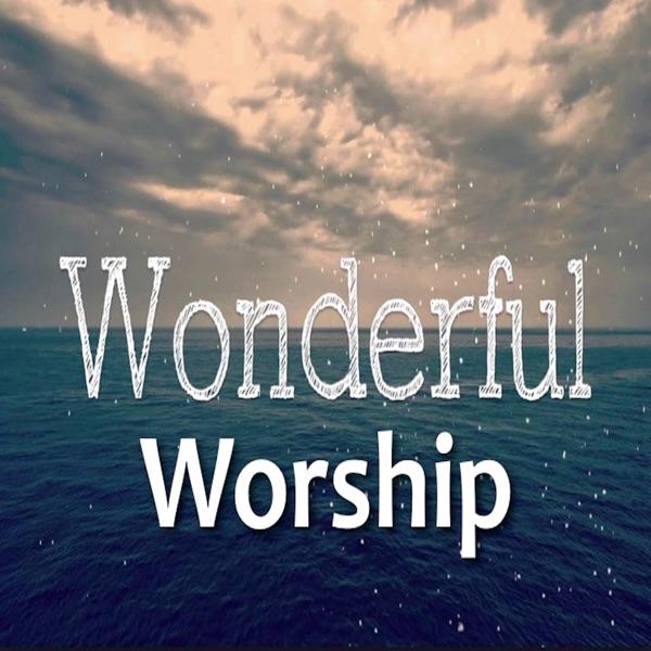 WONDERFUL WORSHIP - Honoring The One Who Is Wonderful