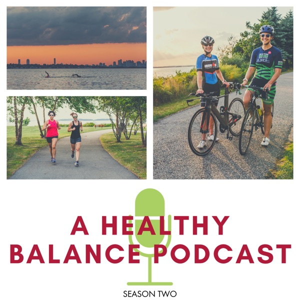 A Healthy Balance Podcast
