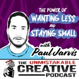 Listener Favorites: Paul Jarvis | The Power of Wanting Less and Staying Small