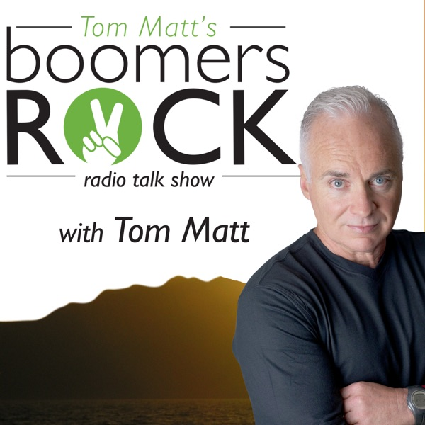 Tom Matt's Boomers Rock Talk Show