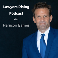Lawyers Rising Podcast with Harrison Barnes podcast
