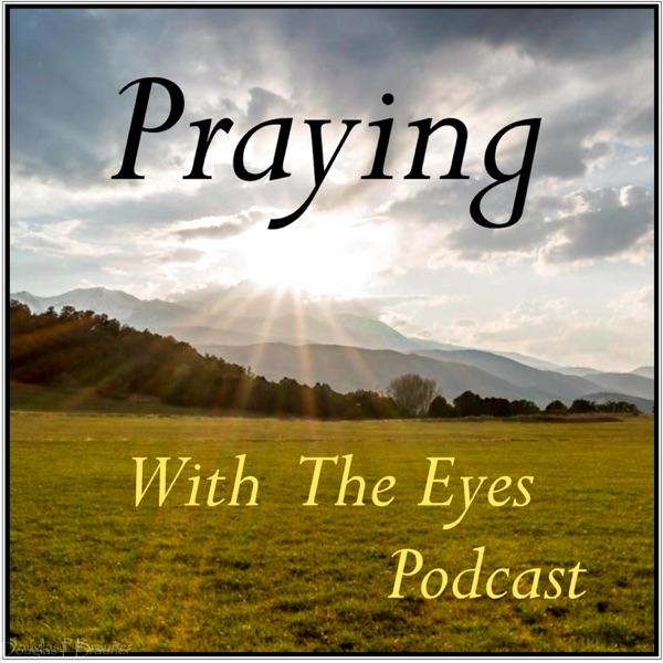Praying With The Eyes