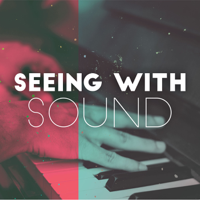 Seeing with sound podcast