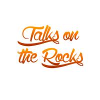 Talks on the Rocks podcast
