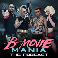 B-Movie Mania podcast