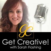 Get Creative with Sarah Flashing podcast