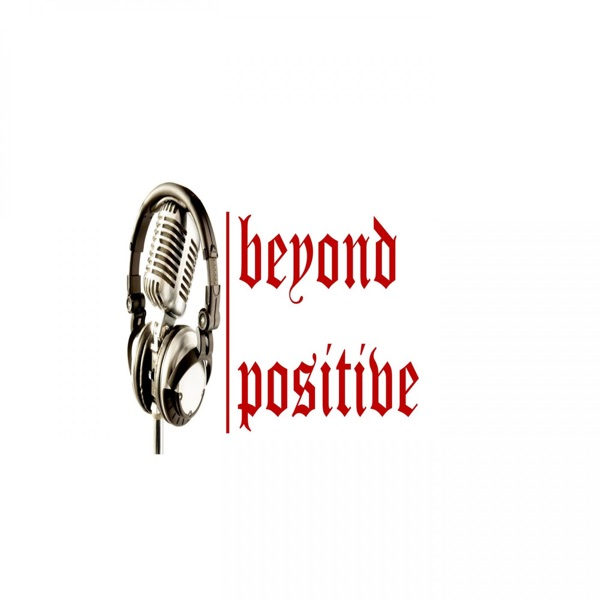 Beyond Positive Podcast