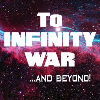 To Infinity War and Beyond podcast