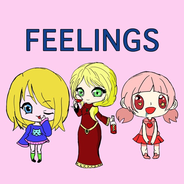 FEELINGS... with The Geekiary