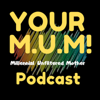 Your M.U.M! Podcast podcast