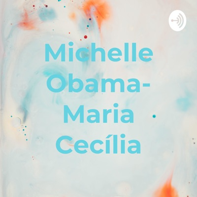 Michelle Obama- Maria Cecília:Alunos top da Movere