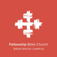 Fellowship Bible Church Weekend Messages - Brentwood Campus podcast