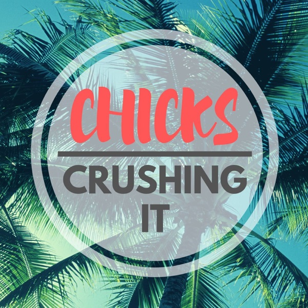 Chicks Crushing It