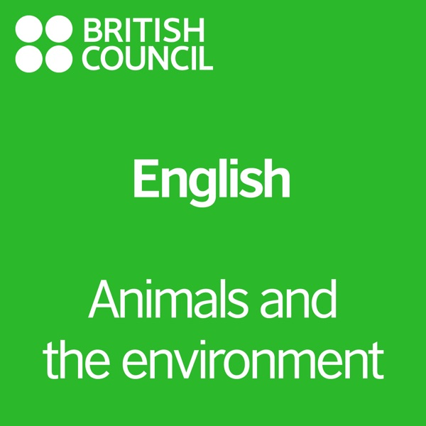 Animals & The Environment - LearnEnglish