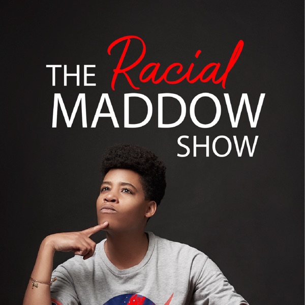 The Racial Maddow Show