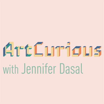 ArtCurious Podcast:Jennifer Dasal/Art Curious