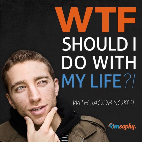WTF Should I Do W/ My Life?!
