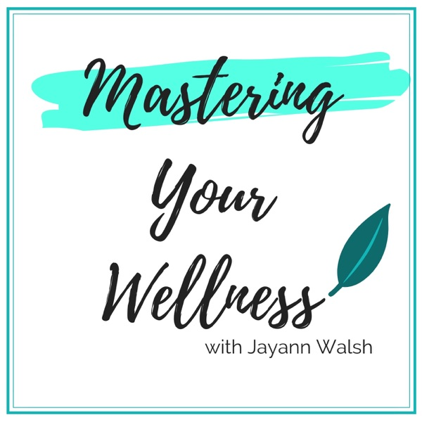 Mastering Your Wellness