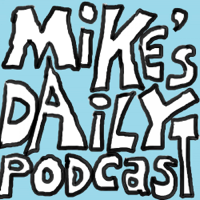 Mike's Daily Podcast podcast
