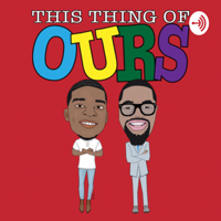 This Thing Of Ours 🧠 podcast