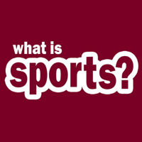 What Is Sports? podcast