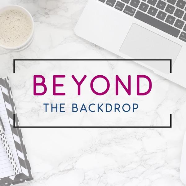 Beyond The Backdrop