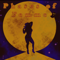 Phases of Femme podcast
