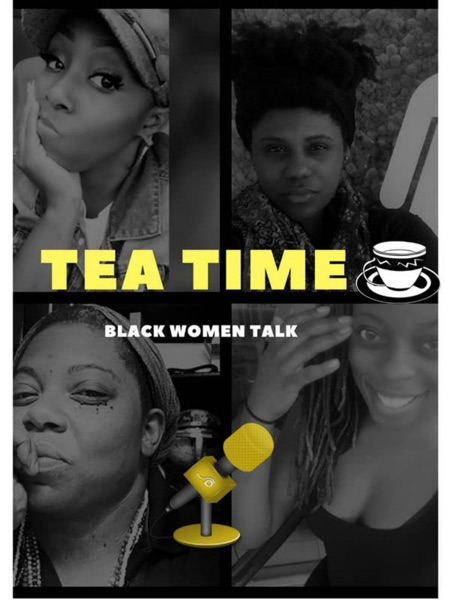 Freedom Train Presents: Tea Time - Black Women Talk