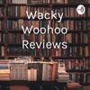 Wacky Woohoo Reviews artwork