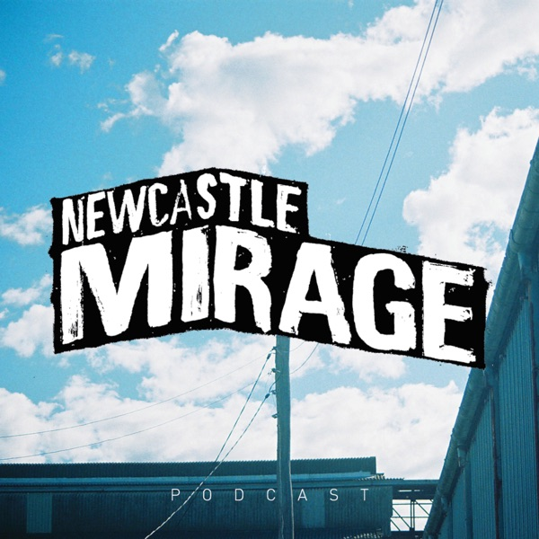 Newcastle Mirage Podcast