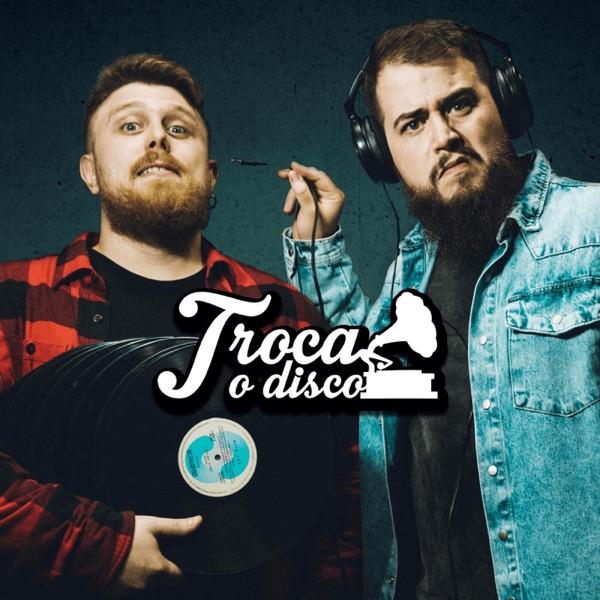 Podcast – Troca o Disco