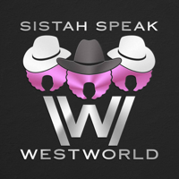 Sistah Speak: Westworld podcast