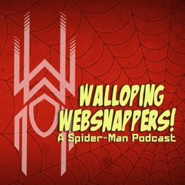 Walloping Websnappers - A Spider-Man Podcast: Walloping Websnappers