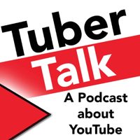 Tuber Talk - A Podcast about YouTube podcast