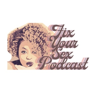 Fix Your Sex Podcast
