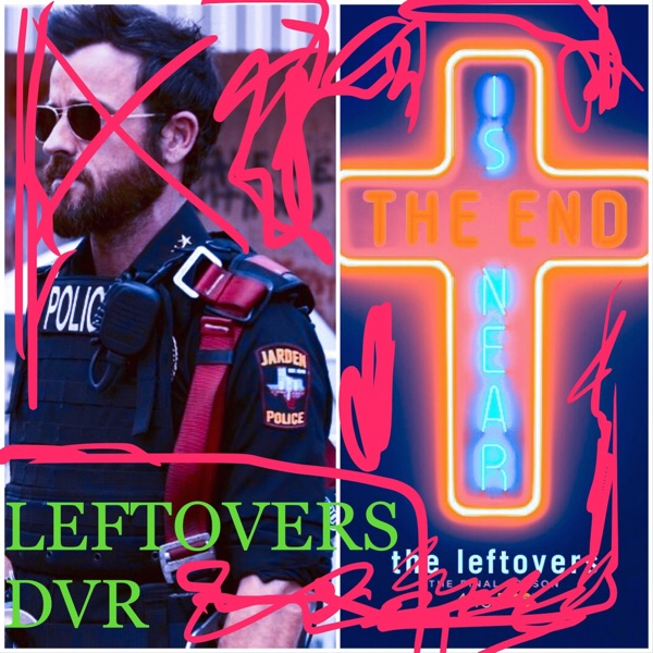 The Leftovers DVR Podcast