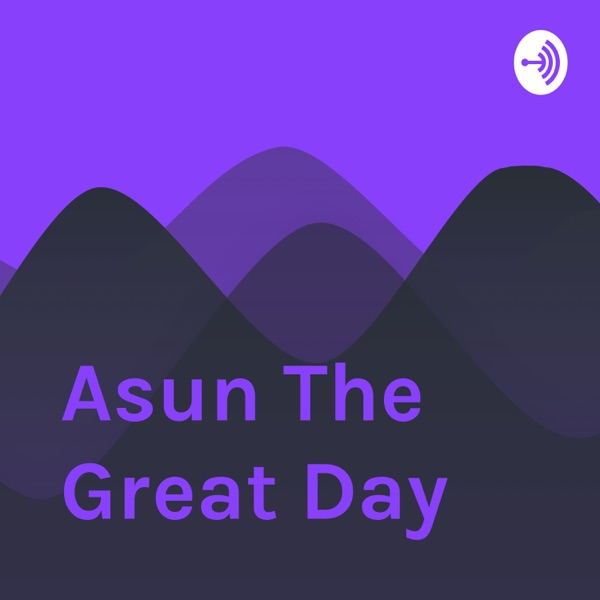 Asun The Great Day