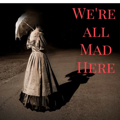 We're All Mad Here:We're All Mad Here