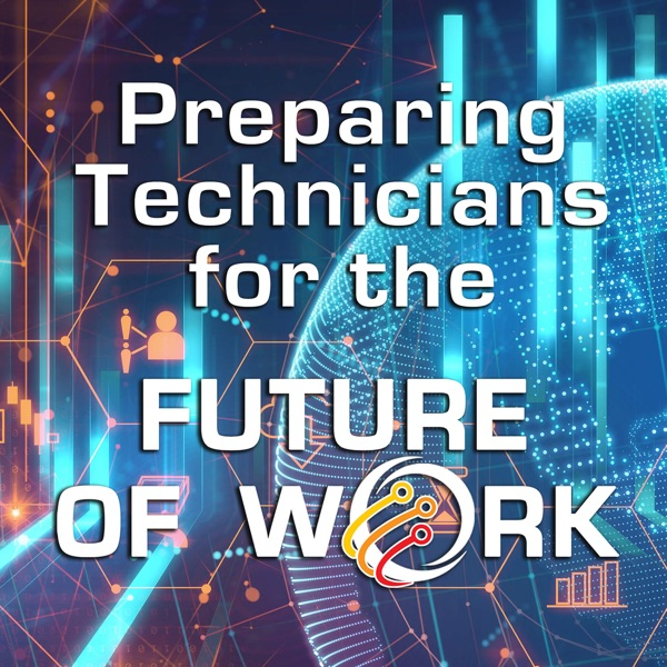 Preparing Technicians for the Future of Work Podcast