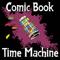 Comic Book Time Machine
