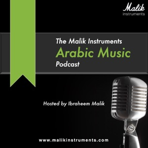 The Malik Instruments Arabic Music Podcast