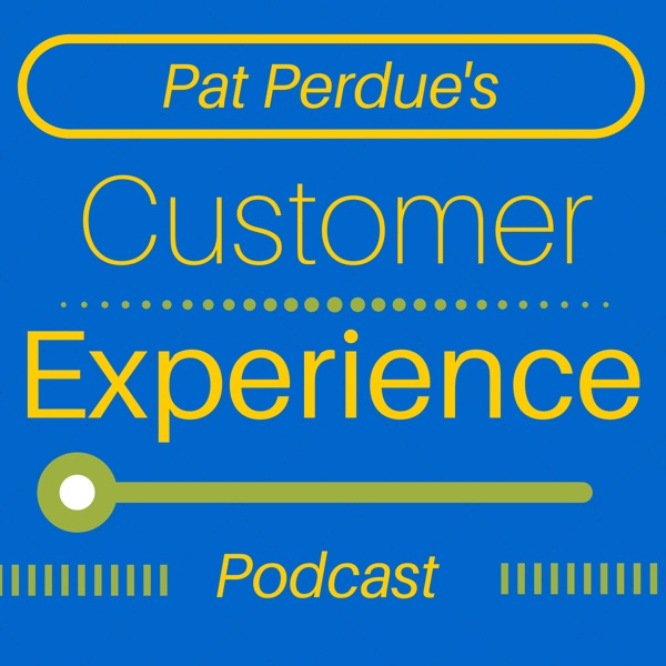 Pat Perdue's Customer Experience Podcast