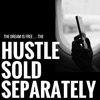 Hustle Sold Separately artwork