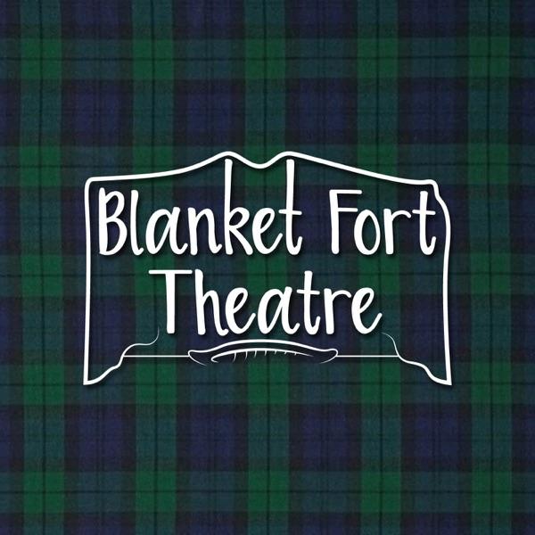 Blanket Fort Theatre