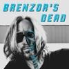 Brenzor's Dead artwork