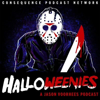 Halloweenies: A Jason Voorhees Podcast:Consequence Podcast Network