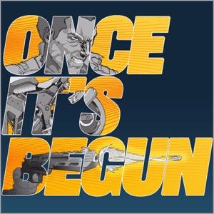 Once It's Begun