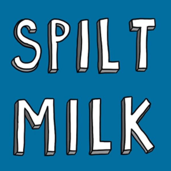 Spilt Milk Magazine presents